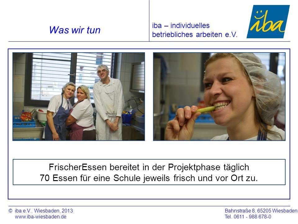 ©iba e.V., Wiesbaden, 2013 www.iba-wiesbaden.de Bahnstraße 8, 65205 Wiesbaden Tel. 0611 - 988 678-0 Was wir tun FrischerEssen bereitet in der Projektp