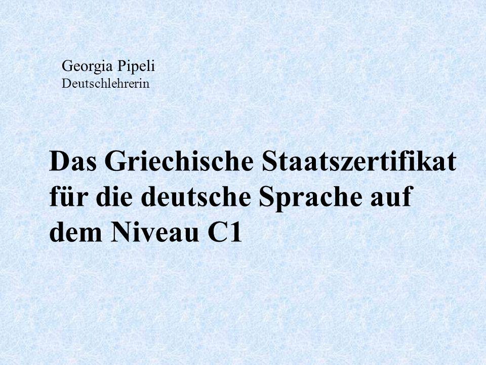 Georgia Pipeli Deutschlehrerin Das Griechische Staatszertifikat für die deutsche Sprache auf dem Niveau C1