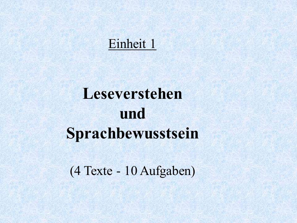 Einheit 1 Leseverstehen und Sprachbewusstsein (4 Texte - 10 Aufgaben)