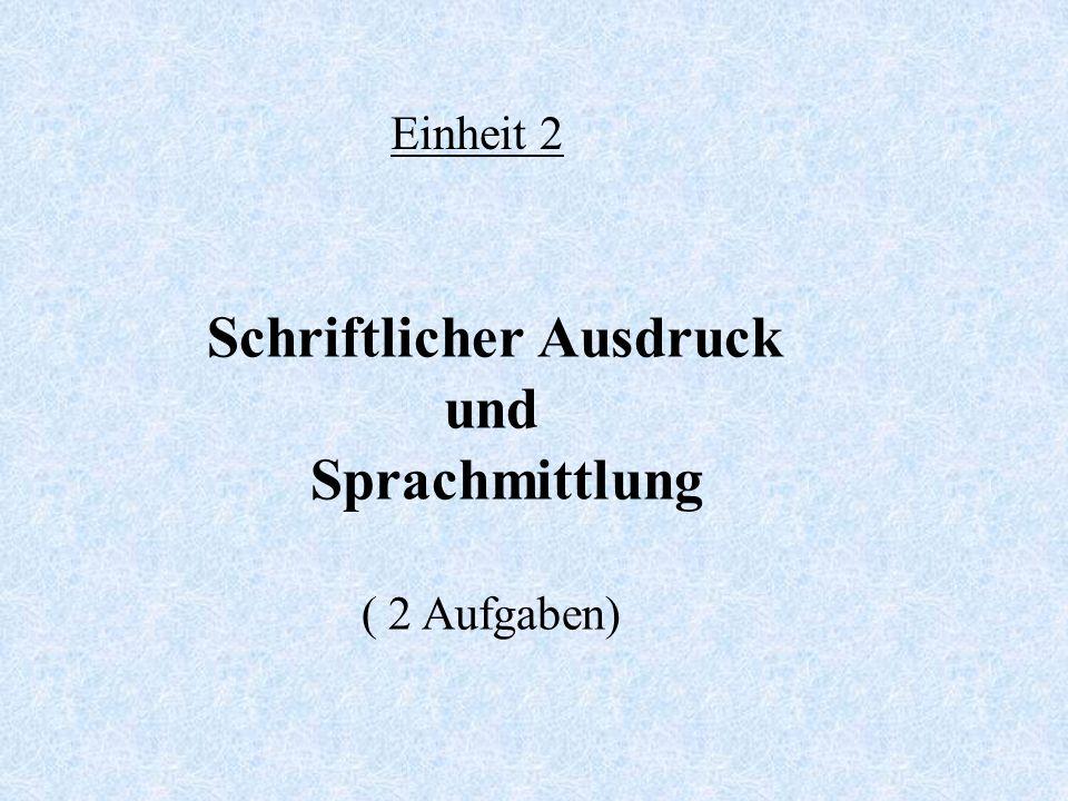 Einheit 2 Schriftlicher Ausdruck und Sprachmittlung ( 2 Aufgaben)