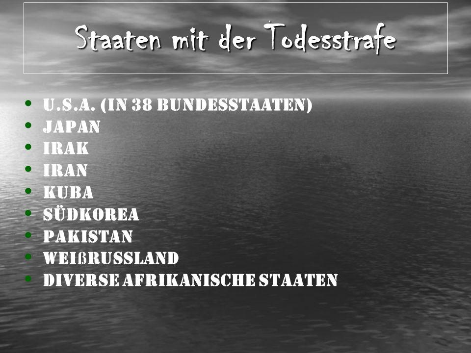 Staaten ohne die Todesstrafe Türkei 2006 Deutschland 1949 bzw.
