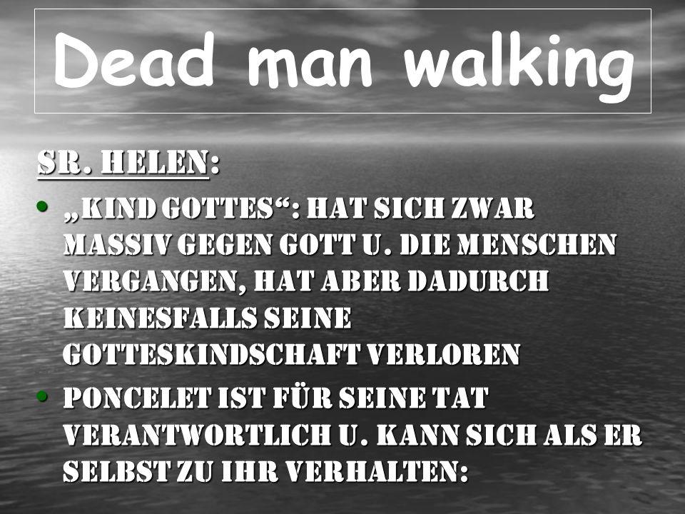 Dead man walking Sr.Helen: – Möglichkeit zur Umkehr – Schuldbekenntnis den Eltern d.