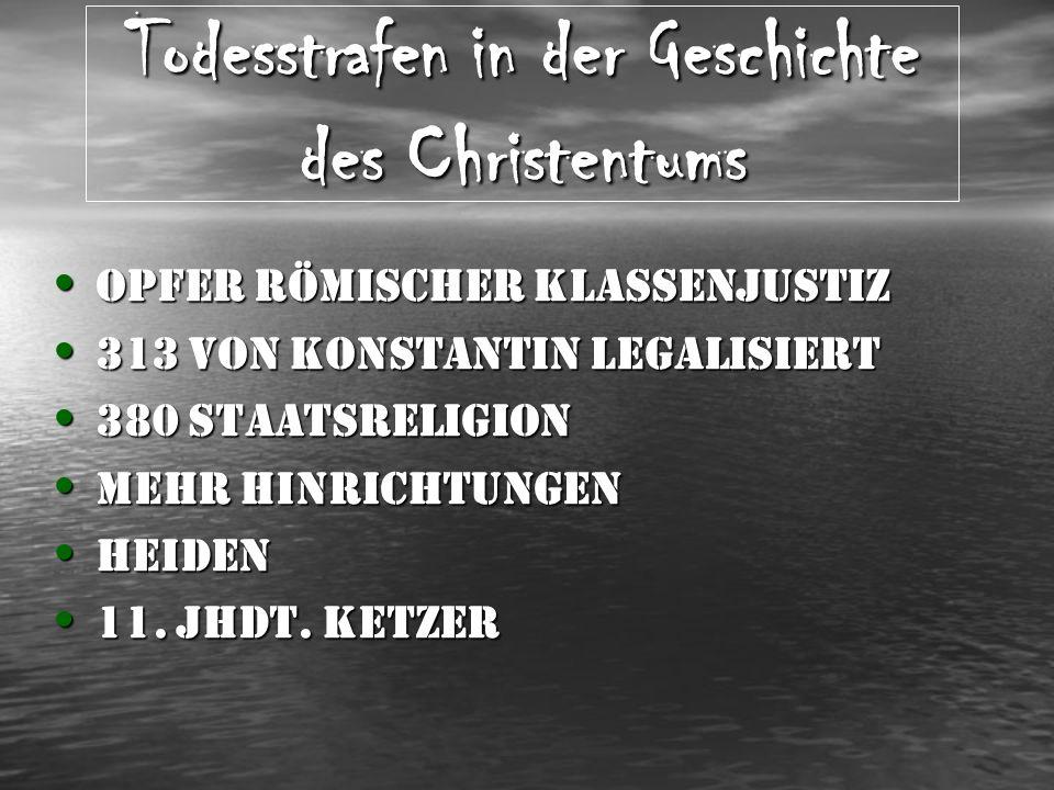 Todesstrafe in Österreich 16.Jhdt. – erste Bemühungen gegen die Todesstrafe Erste Erfolge im 18.