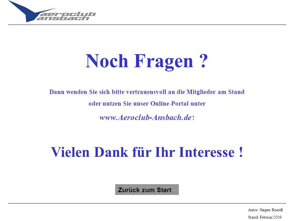 Autor: Jürgen Kneidl Stand: Februar 2009 Noch Fragen ? Dann wenden Sie sich bitte vertrauensvoll an die Mitglieder am Stand oder nutzen Sie unser Onli