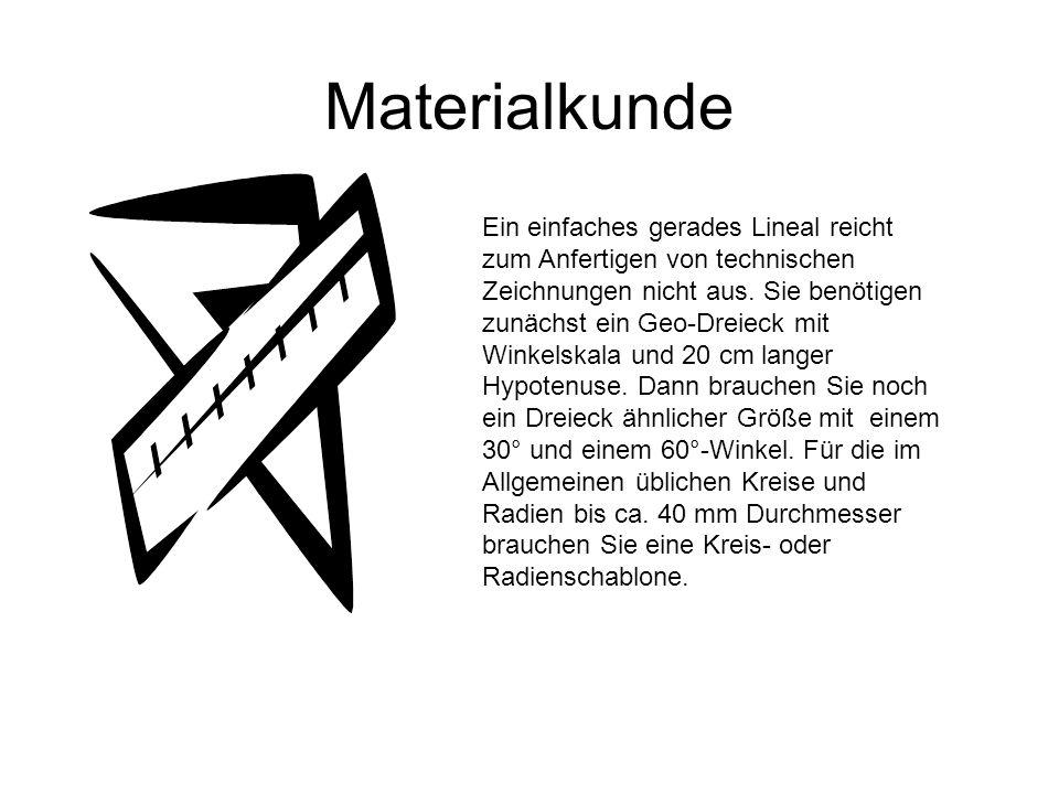 Materialkunde Ein einfaches gerades Lineal reicht zum Anfertigen von technischen Zeichnungen nicht aus. Sie benötigen zunächst ein Geo-Dreieck mit Win