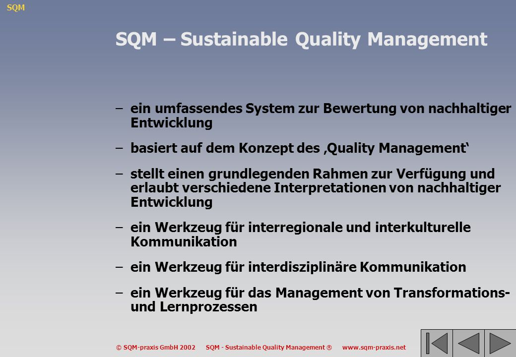 SQM © SQM-praxis GmbH 2002 SQM - Sustainable Quality Management ® www.sqm-praxis.net SQM – Sustainable Quality Management –ein umfassendes System zur