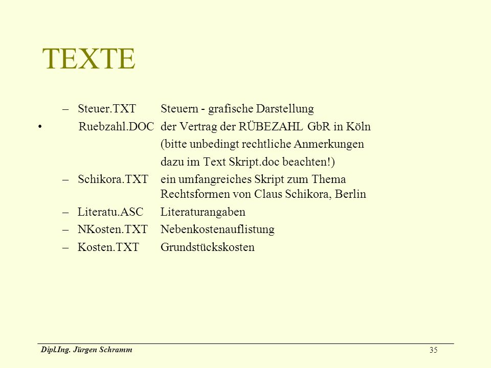 35 Dipl.Ing. Jürgen Schramm TEXTE –Steuer.TXTSteuern - grafische Darstellung Ruebzahl.DOCder Vertrag der RÜBEZAHL GbR in Köln (bitte unbedingt rechtli