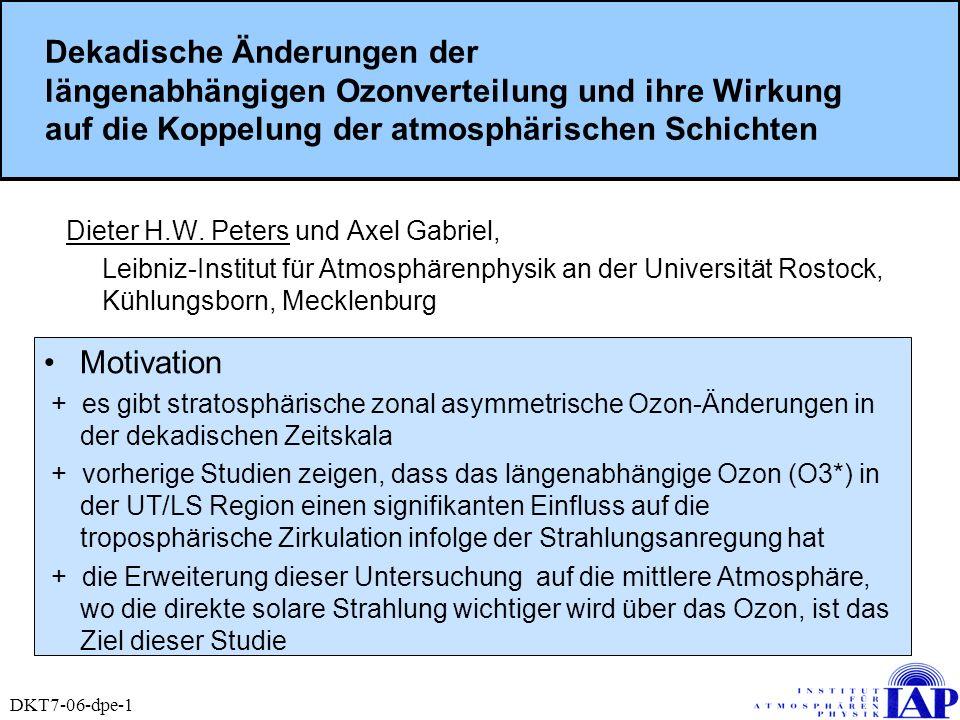 Dekadische Änderungen der längenabhängigen Ozonverteilung und ihre Wirkung auf die Koppelung der atmosphärischen Schichten Dieter H.W. Peters und Axel