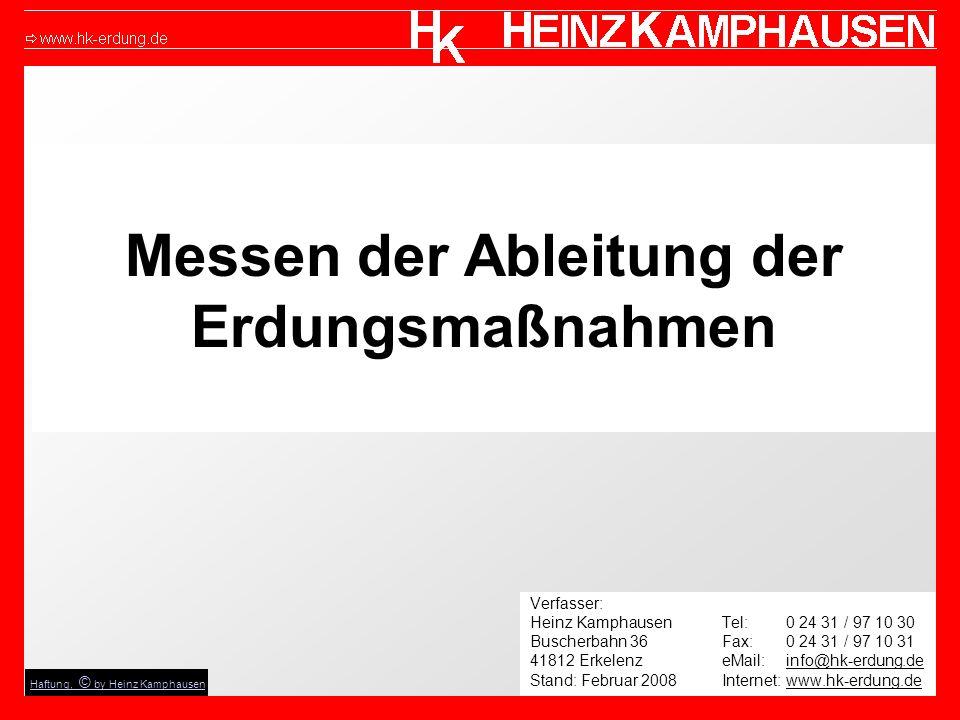 Messen der Ableitung der Erdungsmaßnahmen Verfasser: Heinz KamphausenTel: 0 24 31 / 97 10 30 Buscherbahn 36Fax: 0 24 31 / 97 10 31 41812 Erkelenz eMai