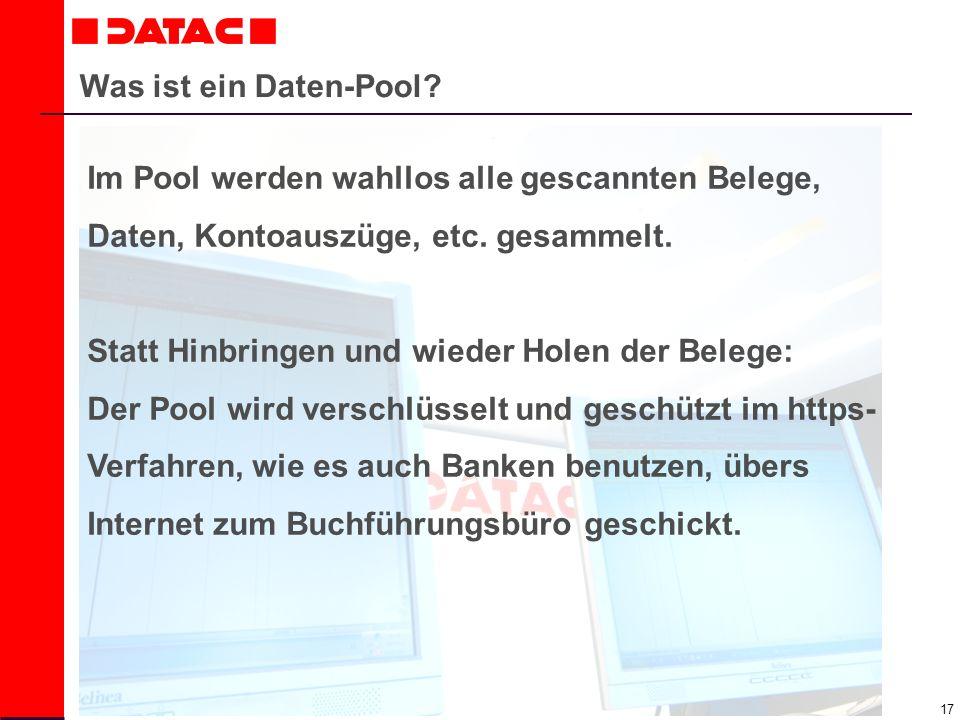 17 Was ist ein Daten-Pool? Im Pool werden wahllos alle gescannten Belege, Daten, Kontoauszüge, etc. gesammelt. Statt Hinbringen und wieder Holen der B