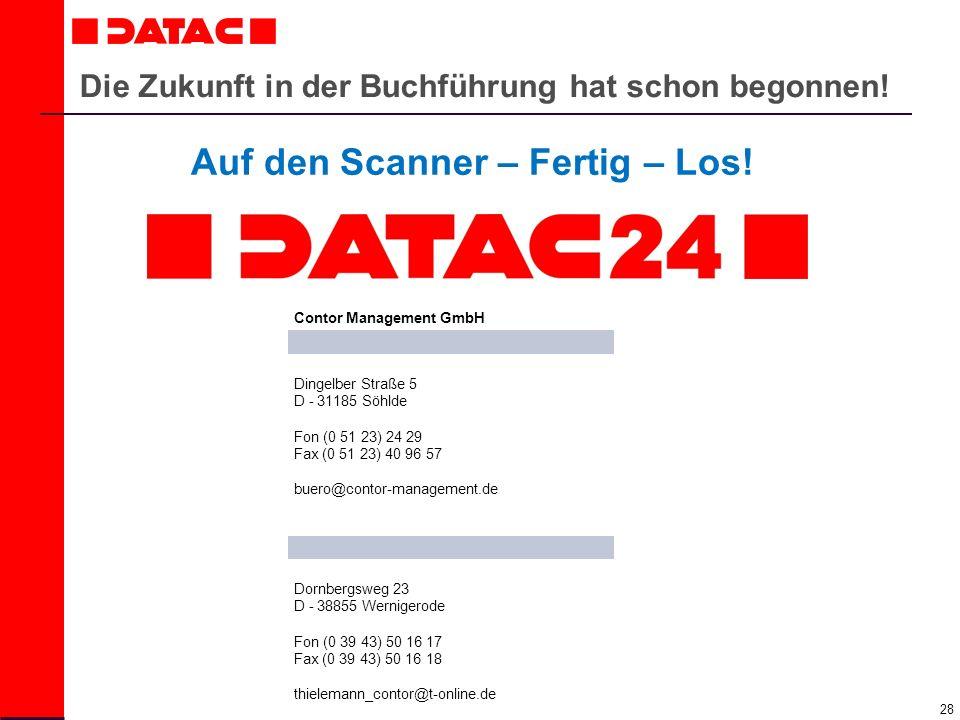 28 Die Zukunft in der Buchführung hat schon begonnen! Auf den Scanner – Fertig – Los! Contor Management GmbH Dingelber Straße 5 D - 31185 Söhlde Fon (