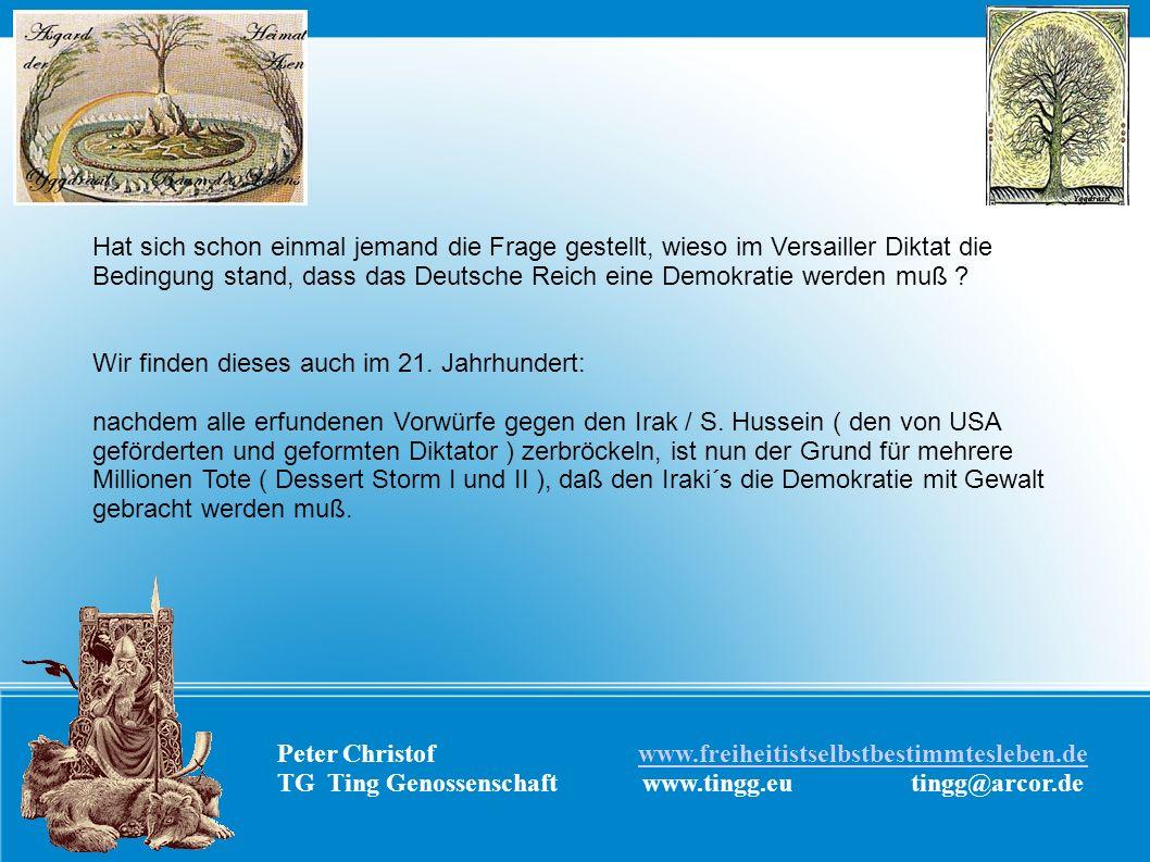 Peter Christof www.freiheitistselbstbestimmtesleben.dewww.freiheitistselbstbestimmtesleben.de TG Ting Genossenschaft www.tingg.eu tingg@arcor.de Hat s