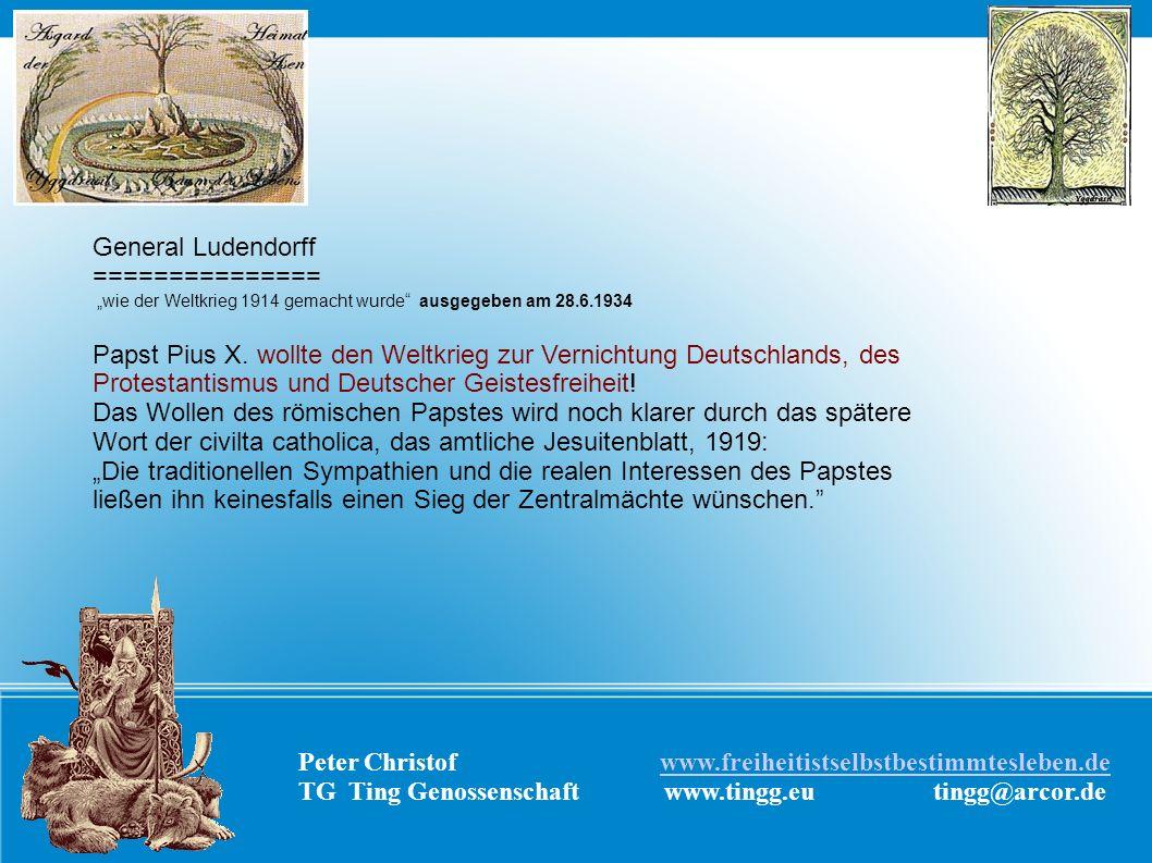 General Ludendorff =============== wie der Weltkrieg 1914 gemacht wurde ausgegeben am 28.6.1934 Papst Pius X. wollte den Weltkrieg zur Vernichtung Deu