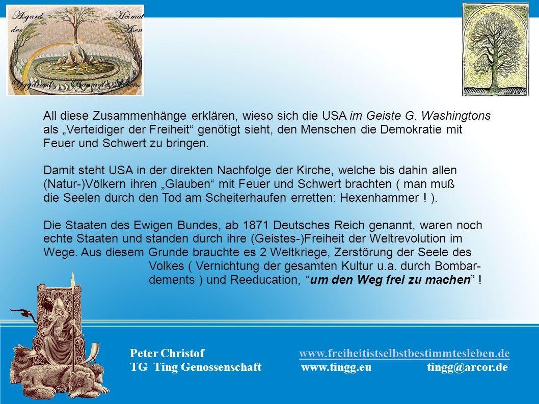 Peter Christof www.freiheitistselbstbestimmtesleben.dewww.freiheitistselbstbestimmtesleben.de TG Ting Genossenschaft www.tingg.eu tingg@arcor.de All d