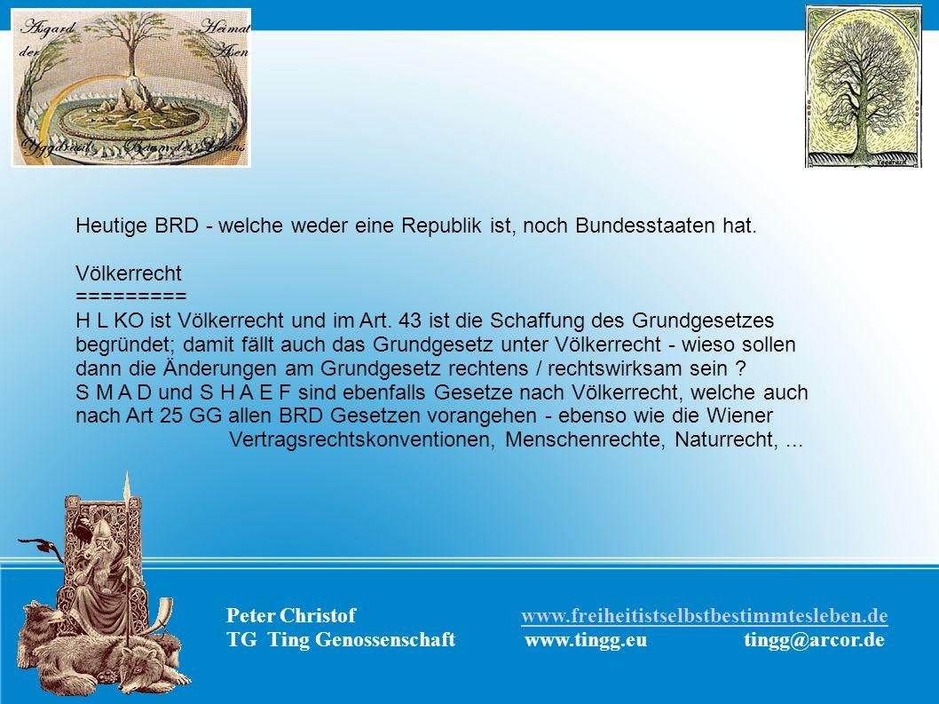 Peter Christof www.freiheitistselbstbestimmtesleben.dewww.freiheitistselbstbestimmtesleben.de TG Ting Genossenschaft www.tingg.eu tingg@arcor.de Heuti