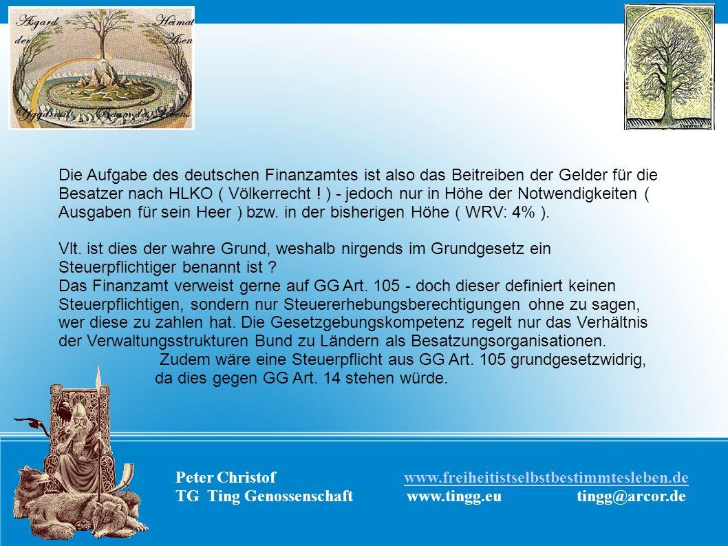 Peter Christof www.freiheitistselbstbestimmtesleben.dewww.freiheitistselbstbestimmtesleben.de TG Ting Genossenschaft www.tingg.eu tingg@arcor.de Die A