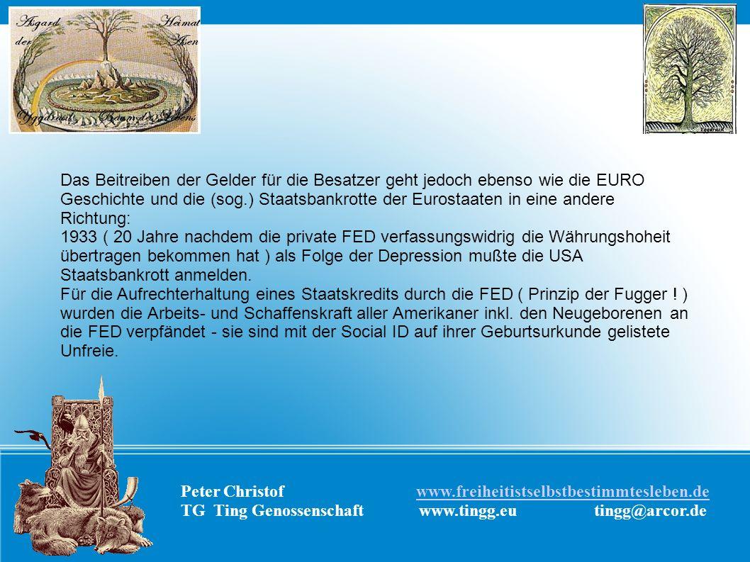 Peter Christof www.freiheitistselbstbestimmtesleben.dewww.freiheitistselbstbestimmtesleben.de TG Ting Genossenschaft www.tingg.eu tingg@arcor.de Das B