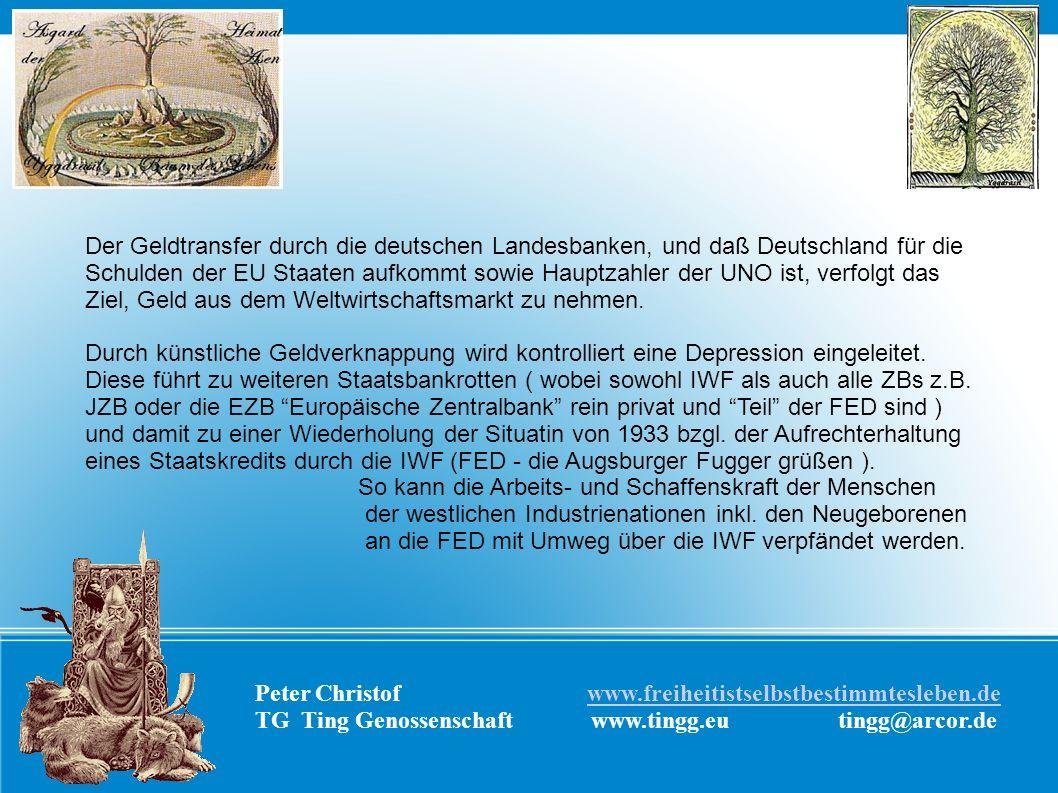 Peter Christof www.freiheitistselbstbestimmtesleben.dewww.freiheitistselbstbestimmtesleben.de TG Ting Genossenschaft www.tingg.eu tingg@arcor.de Der G