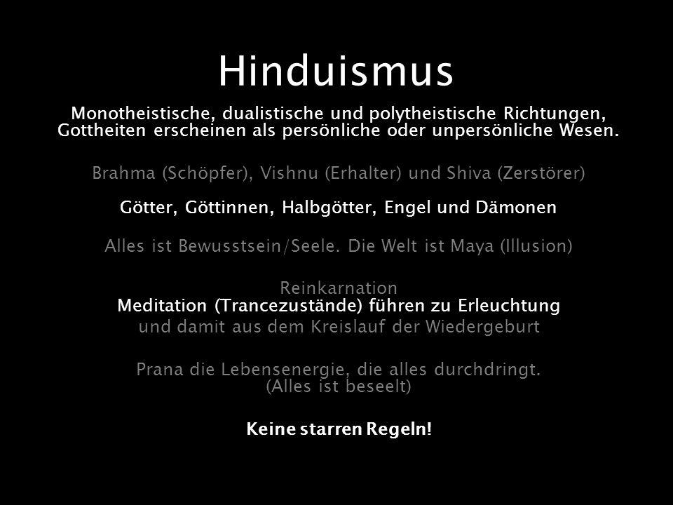 Hinduismus Monotheistische, dualistische und polytheistische Richtungen, Gottheiten erscheinen als persönliche oder unpersönliche Wesen. Brahma (Schöp