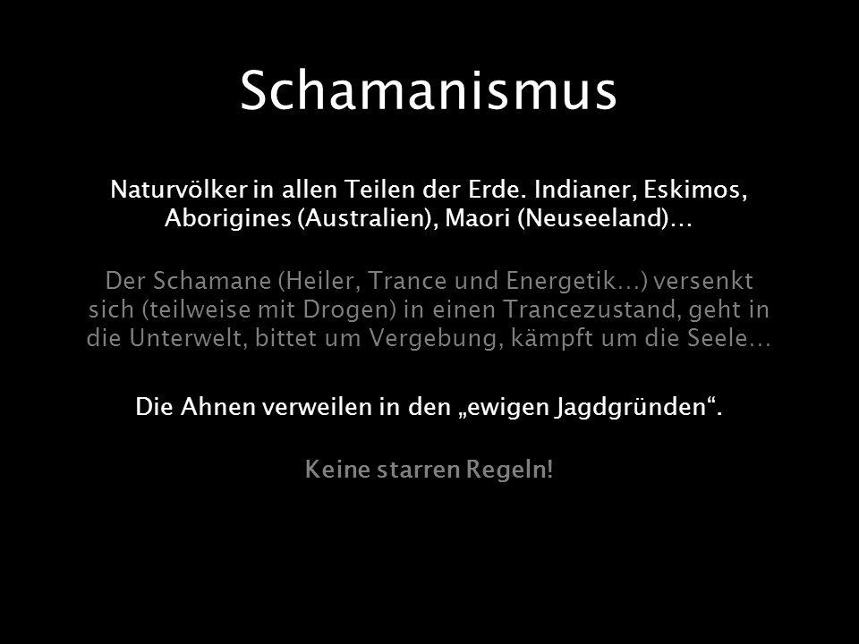 Schamanismus Naturvölker in allen Teilen der Erde. Indianer, Eskimos, Aborigines (Australien), Maori (Neuseeland)… Der Schamane (Heiler, Trance und En