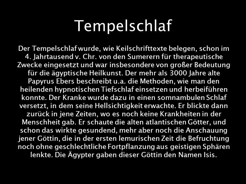 Tempelschlaf Der Tempelschlaf wurde, wie Keilschrifttexte belegen, schon im 4. Jahrtausend v. Chr. von den Sumerern für therapeutische Zwecke eingeset