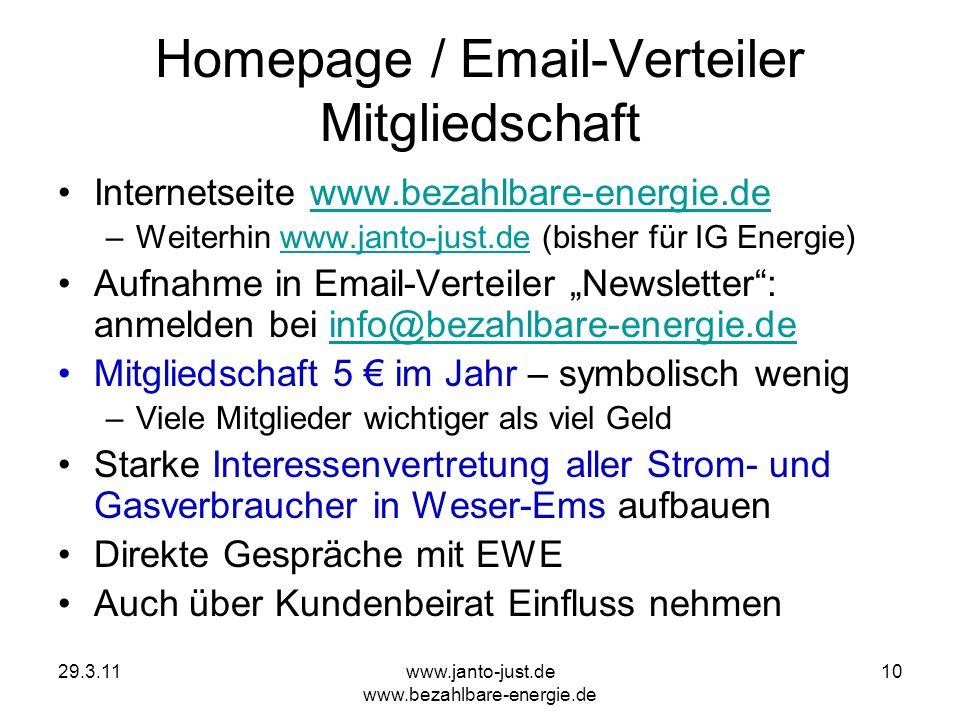 29.3.11www.janto-just.de www.bezahlbare-energie.de 10 Homepage / Email-Verteiler Mitgliedschaft Internetseite www.bezahlbare-energie.dewww.bezahlbare-