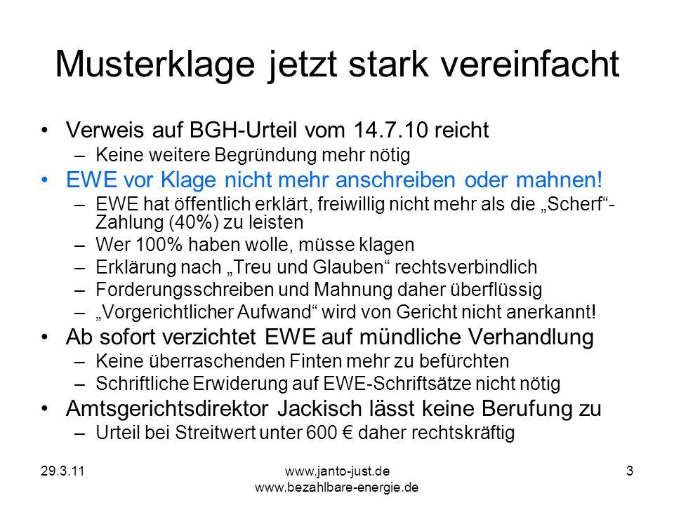 29.3.11www.janto-just.de www.bezahlbare-energie.de 3 Musterklage jetzt stark vereinfacht Verweis auf BGH-Urteil vom 14.7.10 reicht –Keine weitere Begr