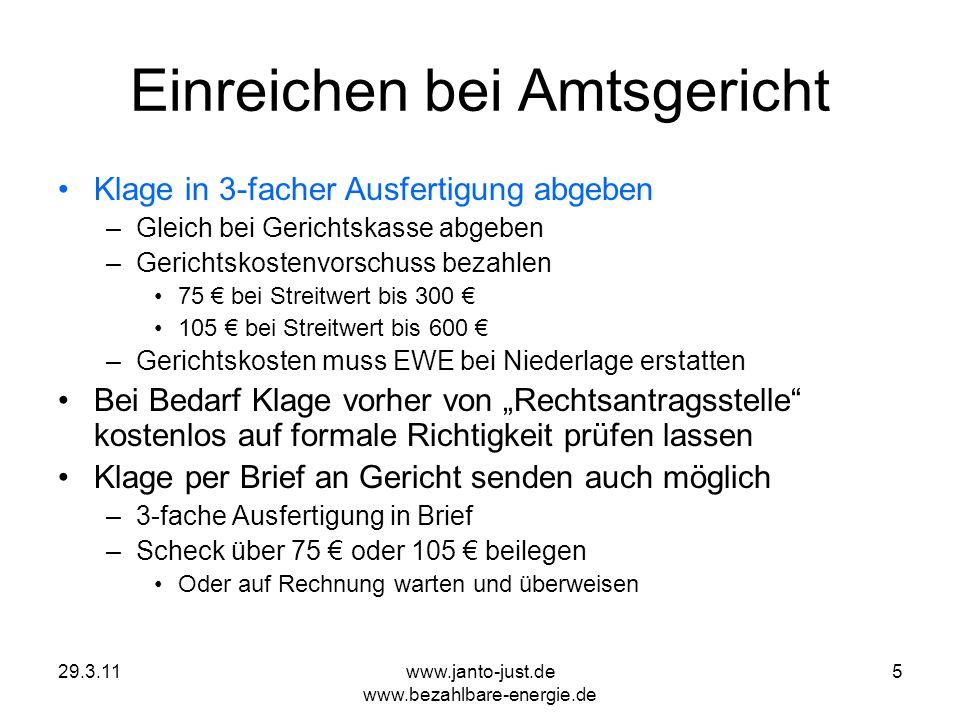 29.3.11www.janto-just.de www.bezahlbare-energie.de 5 Einreichen bei Amtsgericht Klage in 3-facher Ausfertigung abgeben –Gleich bei Gerichtskasse abgeb