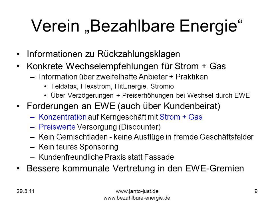 29.3.11www.janto-just.de www.bezahlbare-energie.de 9 Verein Bezahlbare Energie Informationen zu Rückzahlungsklagen Konkrete Wechselempfehlungen für St