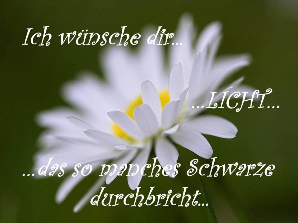 Ich wünsche dir... …GLAUBE…...an dich...
