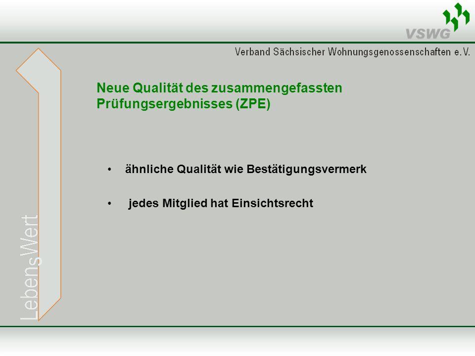 Neue Qualität des zusammengefassten Prüfungsergebnisses (ZPE) ähnliche Qualität wie Bestätigungsvermerk jedes Mitglied hat Einsichtsrecht