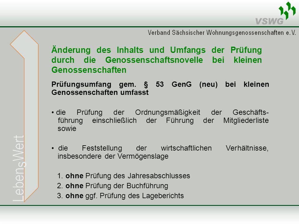 Prüfungsumfang gem. § 53 GenG (neu) bei kleinen Genossenschaften umfasst die Prüfung der Ordnungsmäßigkeit der Geschäfts- führung einschließlich der F
