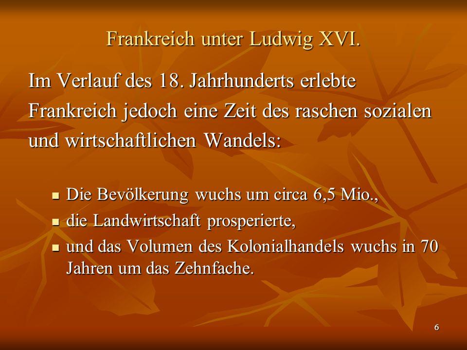 6 Frankreich unter Ludwig XVI.Im Verlauf des 18.