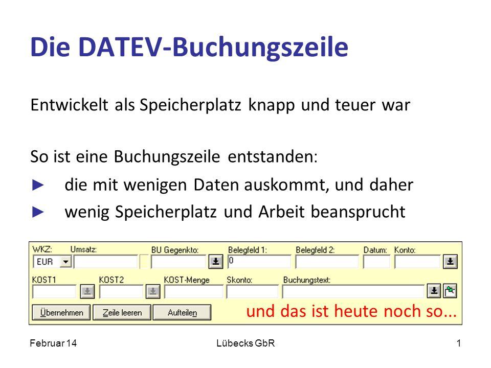 Die DATEV-Buchungszeile Entwickelt als Speicherplatz knapp und teuer war So ist eine Buchungszeile entstanden : die mit wenigen Daten auskommt, und da