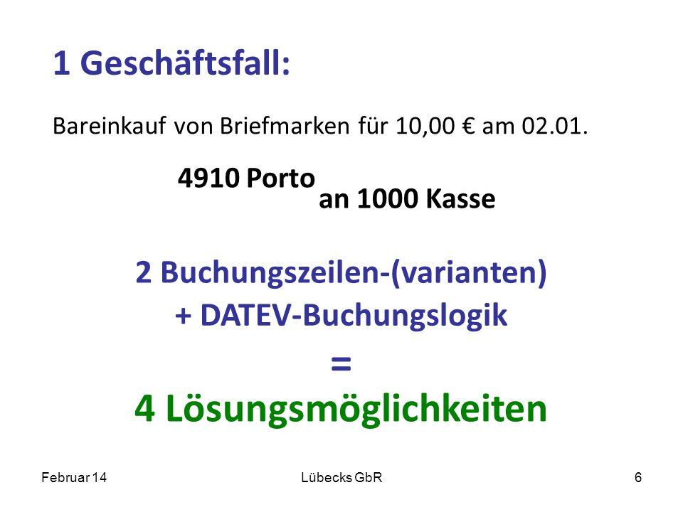 4 Lösungsmöglichkeiten 1 Geschäftsfall: Bareinkauf von Briefmarken für 10,00 am 02.01. 2 Buchungszeilen-(varianten) + DATEV-Buchungslogik 4910 Porto F