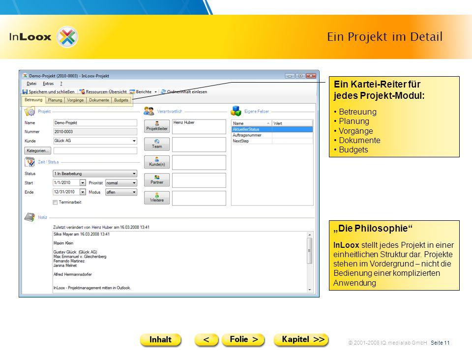 © 2001-2008 IQ medialab GmbH Seite 11 Ein Projekt im Detail Ein Kartei-Reiter für jedes Projekt-Modul: Betreuung Planung Vorgänge Dokumente Budgets Di