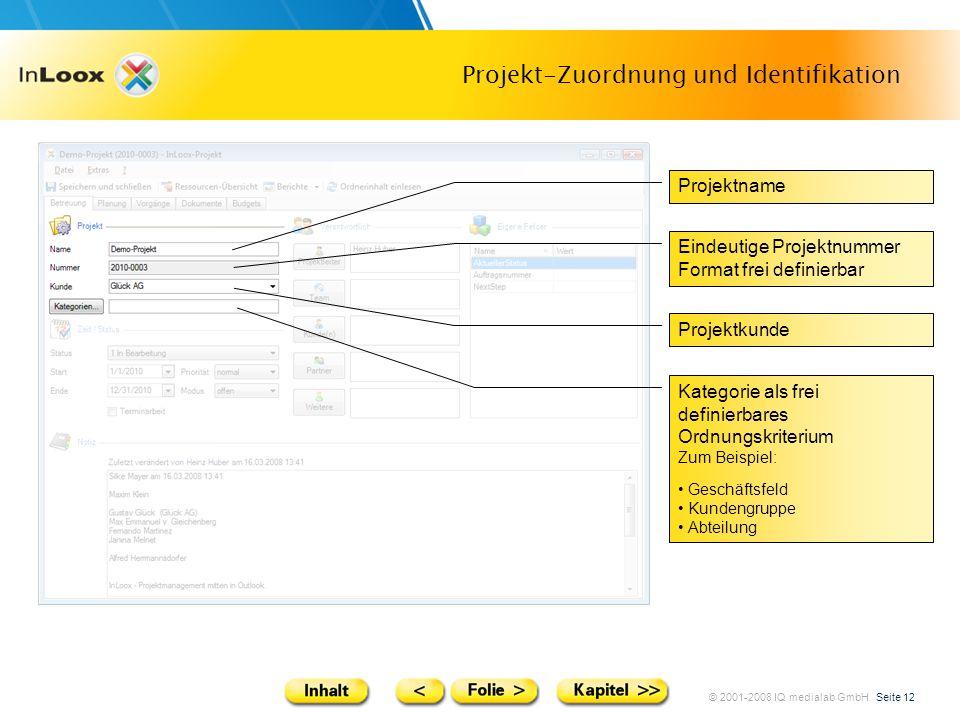 © 2001-2008 IQ medialab GmbH Seite 12 Projekt-Zuordnung und Identifikation Projektname Eindeutige Projektnummer Format frei definierbar Projektkunde K