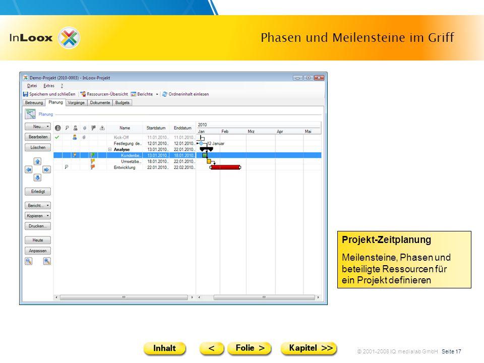 © 2001-2008 IQ medialab GmbH Seite 17 Phasen und Meilensteine im Griff Projekt-Zeitplanung Meilensteine, Phasen und beteiligte Ressourcen für ein Proj