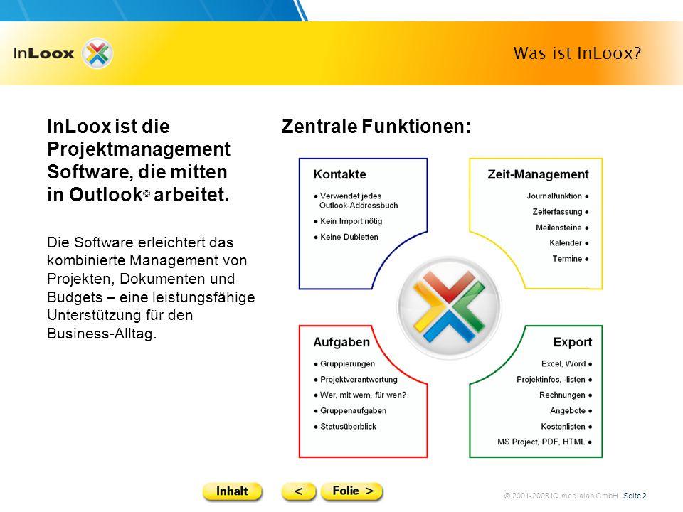 © 2001-2008 IQ medialab GmbH Seite 2 Was ist InLoox? Die Software erleichtert das kombinierte Management von Projekten, Dokumenten und Budgets – eine