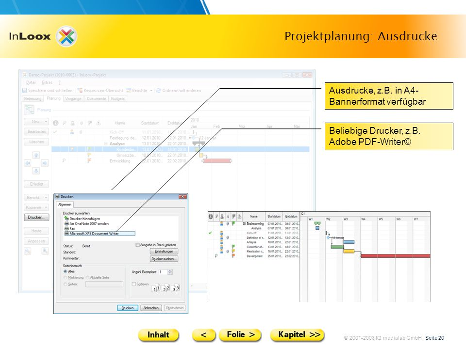 © 2001-2008 IQ medialab GmbH Seite 20 Projektplanung: Ausdrucke Beliebige Drucker, z.B. Adobe PDF-Writer© Ausdrucke, z.B. in A4- Bannerformat verfügba