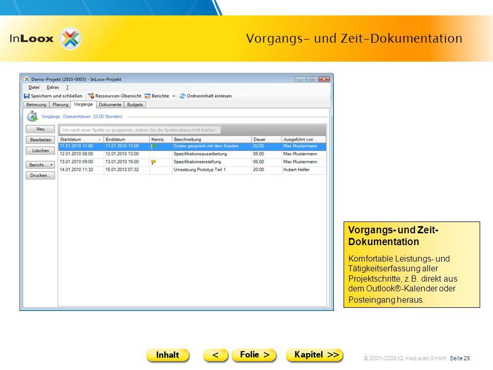 © 2001-2008 IQ medialab GmbH Seite 29 Vorgangs- und Zeit-Dokumentation Komfortable Leistungs- und Tätigkeitserfassung aller Projektschritte, z.B. dire