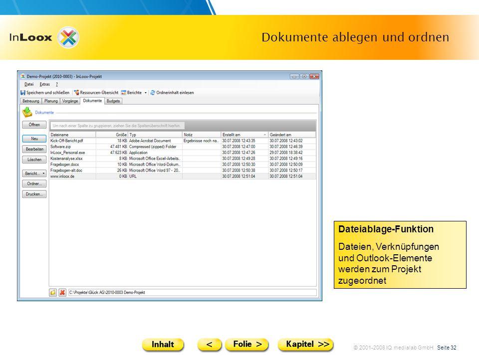© 2001-2008 IQ medialab GmbH Seite 32 Dokumente ablegen und ordnen Dateiablage-Funktion Dateien, Verknüpfungen und Outlook-Elemente werden zum Projekt