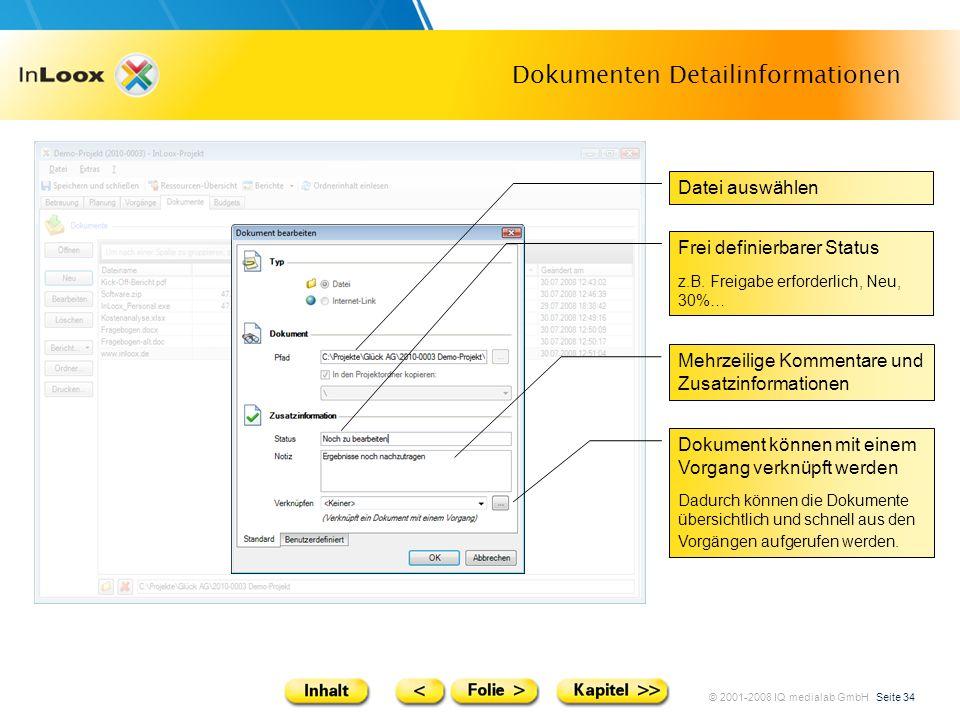 © 2001-2008 IQ medialab GmbH Seite 34 Dokumenten Detailinformationen Datei auswählen Mehrzeilige Kommentare und Zusatzinformationen Frei definierbarer