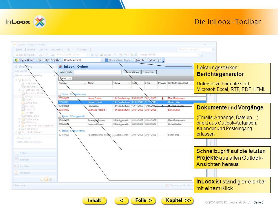 © 2001-2008 IQ medialab GmbH Seite 5 Die InLoox-Toolbar Leistungsstarker Berichtsgenerator Unterstütze Formate sind Microsoft Excel, RTF, PDF, HTML Do