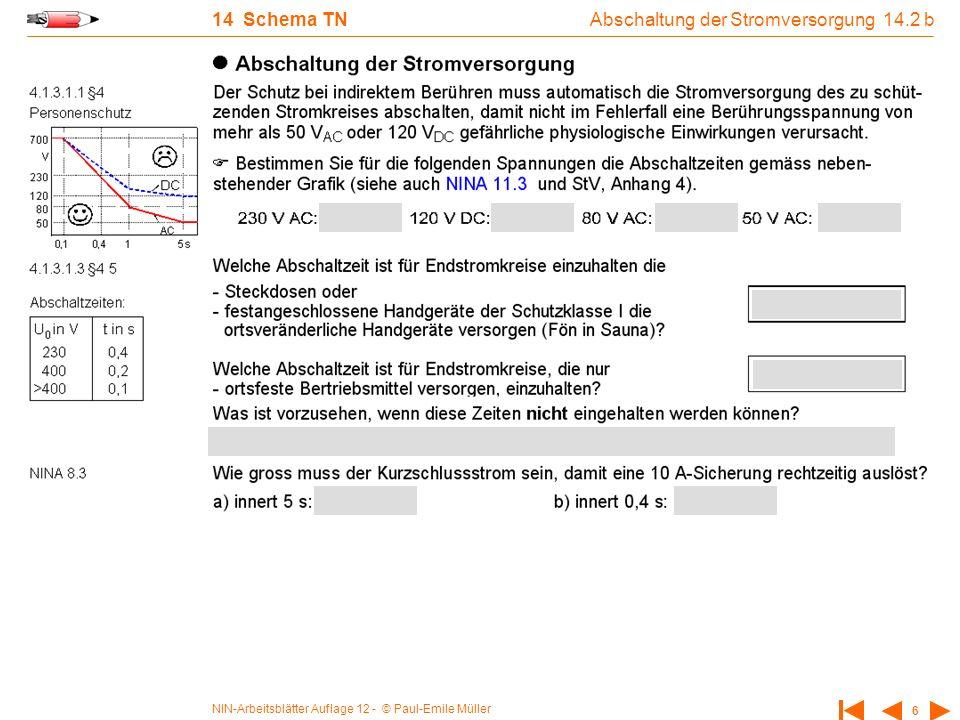NIN-Arbeitsblätter Auflage 12 - © Paul-Emile Müller 7 14 Schema TN Ausführung Schema TN-C-S 14.3 a
