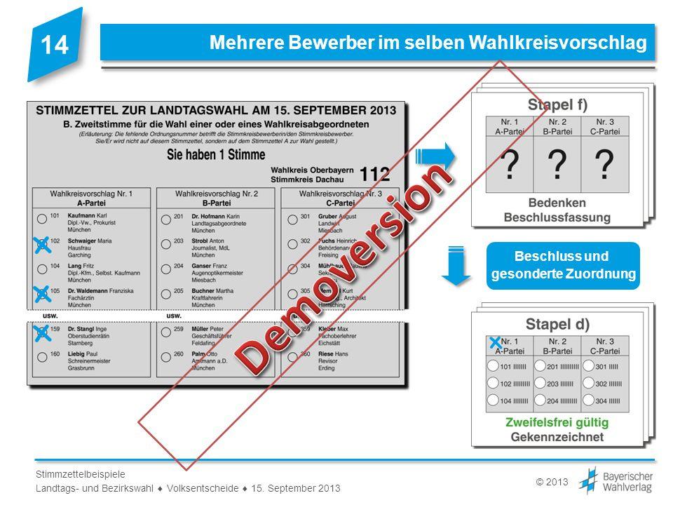 © 2013 Stimmzettelbeispiele Landtags- und Bezirkswahl Volksentscheide 15. September 2013 Mehrere Bewerber im selben Wahlkreisvorschlag Beschluss und g