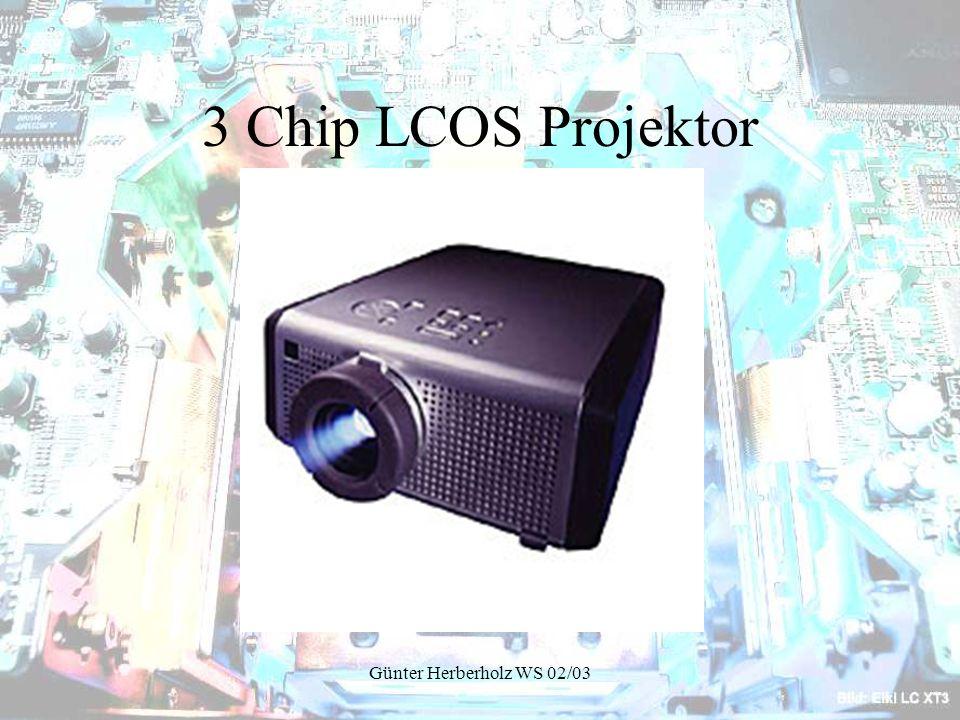 Günter Herberholz WS 02/03 3 Chip LCOS Projektor
