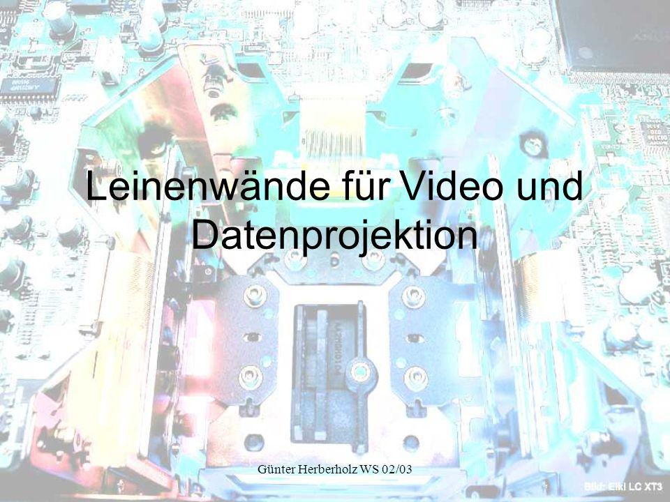 Günter Herberholz WS 02/03 Leinenwände für Video und Datenprojektion