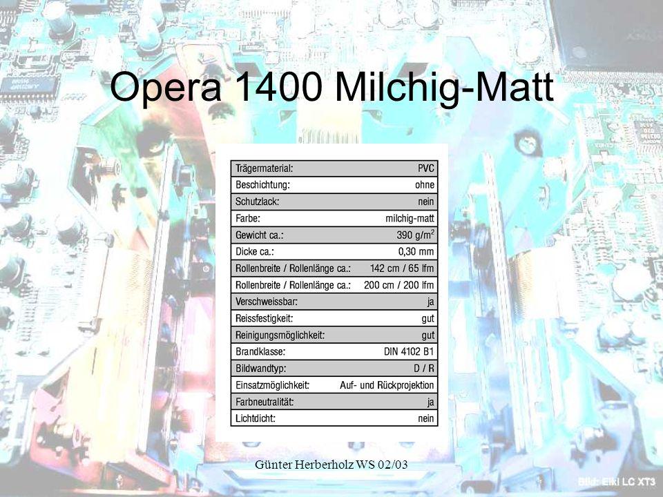 Günter Herberholz WS 02/03 Opera 1400 Milchig-Matt