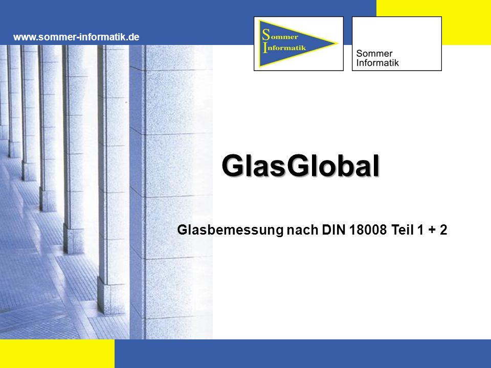 www.sommer-informatik.de GlasGlobal Glasbemessung nach DIN 18008 Teil 1 + 2